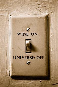 wine on. universe off.