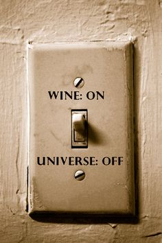 wine on. universe off.