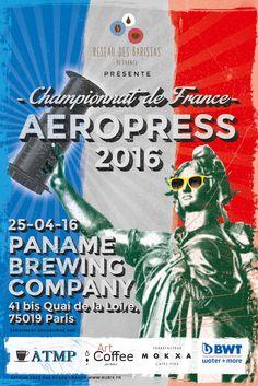 Creative Posters of AeroPress Championships 2016 Coffee Art, Rad Coffee, Oreo Frappuccino, Aeropress Coffee, Serious Business, Creative Posters, France, Fun Events, Paris