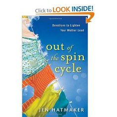 If you are a mom, you would be a foolish one NOT to grab this devotional. Actually, anything by Jen Hatmaker is worth your time and money. She's rocking my world right now.