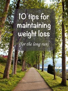 Top tips for maintaining weight loss for a lifetime -- science-based and from my personal experience in keeping off 20 pounds for 12 years.