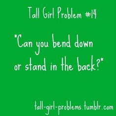 tall girl problem #14 I've never been asked this and probably never will be