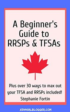 Beginner's Guide to RRSPs and TFSAs: Plus 31 ways to max out your investments Retirement Savings Plan, Investing For Retirement, Investing Money, Retirement Planning, Ways To Save Money, Money Saving Tips, How To Make Money, Saving Ideas, Canada Website