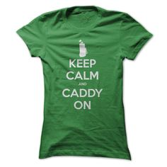 Keep Calm and Caddy On - Funny Golfing Tee Shirt