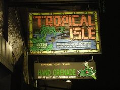 """Tropical Isle """"Home of the Hand Grenade"""""""