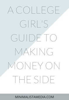 A COLLEGE GIRLS GUIDE TO MAKING MONEY ON THE SIDE - Learn how to make money at home and online in this blog post! Perfect for girls trying to earn and save money while going through college or school.