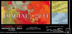 IMAGINE 2014 Archivio Pria Biella 31 maggio - 05 luglio 2013 Mostra aperta dal mercoledì al venerdì dalle 16.00 alle 20.00, il sabato e la domenica anche la mattina dalle 11.00 alle 13.00.  Per info www.archiviopria.it.