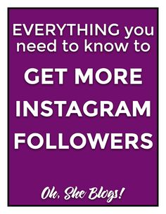 How to Get More Instagram Followers - 21 tips to grow your Instagram account   Oh, She Blogs!