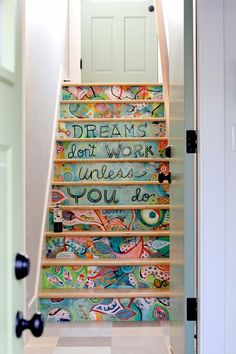Something painted on the staircase, for sure.  Lovable quotation, favorite saying, Bible verse, something.