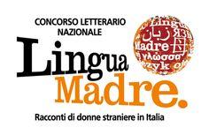 nel 2008 ho vinto il primo premio del concorso lingua madre, sezione donne italiane raccontano donne straniere. sono stata premiata alla fiera del libro di torino e quel giorno mio padre si è messo la cravatta e mia mamma aveva un'impalcatura sulla testa