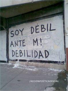 SOY DÉBIL ANTE MI DEBILIDAD #Acción Poética Monterrey #accionpoetica