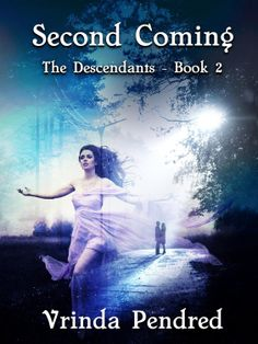 Second Coming: The Descendants - Book 2 by Vrinda Pendred http://www.amazon.com/dp/B00FN4O55E