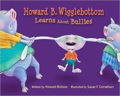 """Howard B. Wigglebottom Learns About Bullies  (Picture Book to use with Lifelong Guideline of """"No Put-Downs"""")"""