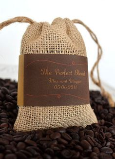 """The perfect blend"" coffee wedding favors. Presh! Or maybe have a coffee bar, with a banner saying this. So cute."