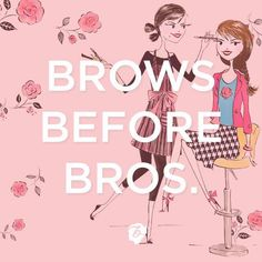 Brows Before Bros
