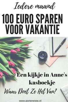 Waar doet ze het van? Iedere maand 100 euro #sparen voor de #vakantie #besparen #geld #financien #porterenee #kasboekje
