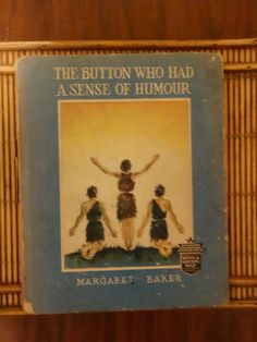"ButtonArtMuseum.com - The book is pictured below and is titled, ""The Button Who Had A Sense of Humour"" by Margaret Baker from 1935."