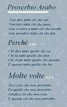 Proverbio arabo Wise Quotes, Words Quotes, Motivational Quotes, Inspirational Quotes, Sayings, Italian Phrases, Italian Quotes, Magic Words, Mantra