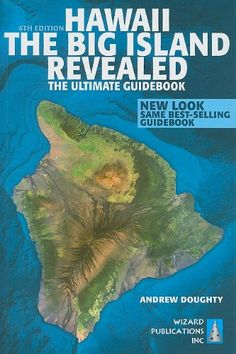 Hawaii The Big Island Revealed: The Ultimate Guidebook - Read Book Reviews, Check Local Library - AboutRead.com