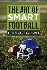 The Art Of Smart Football by Chris B. Brown ebook deal