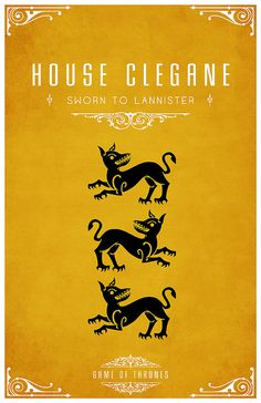 House Clegane  Sigil - Three Black Dogs  Sworn to House Lannister