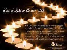Wave of Light ~ October 15th ~ Pregnancy and Infant Loss Awareness Day