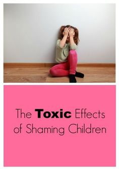 The Toxic Effects of Shaming Children