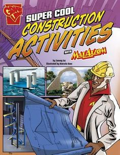 Super Scientist, Max Axiom, presents step-by-step photo-illustrated instructions for building a variety of structures and contraptions. Properties Of Materials, Youth Services, Engineering Projects, Gear S, Stem Science, Fiction And Nonfiction, Student Engagement, Construction, Activities