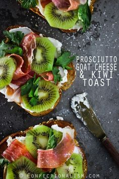 Prosciutto Goat Cheese & Kiwi Toast #ad #HarvestBlends
