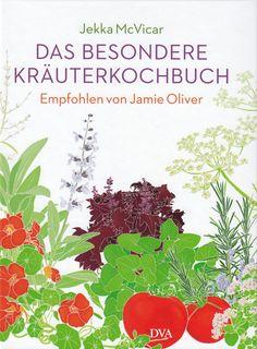 Das besondere Kräuterkochbuch von Jekka MCVicar, DVA 2012, ISBN-13: 978-3421038548