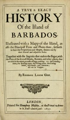 A true & exact history of the island of Barbados : - Biodiversity Heritage Library