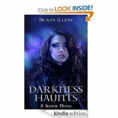 Darkness Haunts (The Sensor Series): Susan Illene: Amazon.com: Kindle Store
