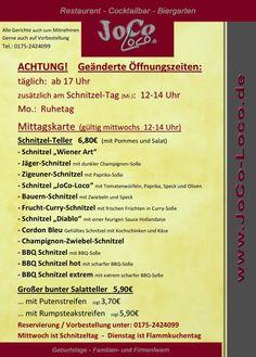ACHTUNG !!!  geänderte Öffnungszeiten im JoCo-Loco:  täglich: ab 17 Uhr zusätzlich zum Schnitzeltag (Mi.): 12-14 Uhr Montags: Ruhetag   Hier unsere Mittwochs-Schnitzel-Karte: