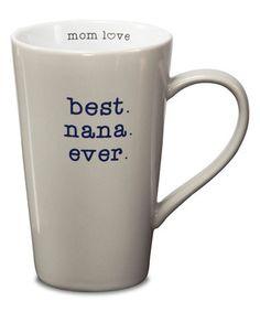 Loving this 'Best Nana Ever' Mug on #zulily! #zulilyfinds
