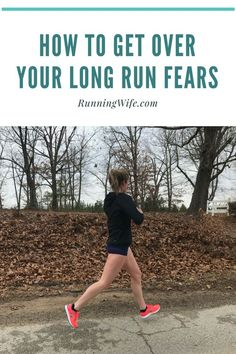 Getting Over Your Long Run Fears | @runningwife http://www.runningwife.com/2017/02/getting-over-your-long-run-fears/