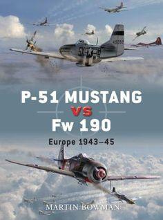 P-51 Mustang vs Fw 190: Europe 1943-45
