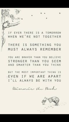 "Love quote idea - wedding vow idea - Winnie the Pooh quote - ""If ever there is a tomorrow when we're not together, there is something you must always remember."" {Courtesy of The Huffington Post}"