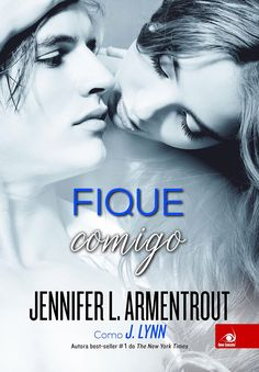 Editora Novo Conceito lançará em Agosto, Fique Comigo, de Jennifer L. Armentrout - Cantinho da Leitura