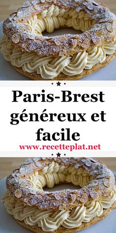 Generous and easy Paris-Brest - I offer you a great dessert idea. Discover with us the original recipe of PARIS-BREST, gourmet and - French Desserts, Great Desserts, Köstliche Desserts, Dessert Recipes, Paris Brest, Apple Recipes, Baking Recipes, Cupcakes Amor, Passover Desserts
