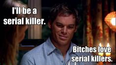 No, only Dexter