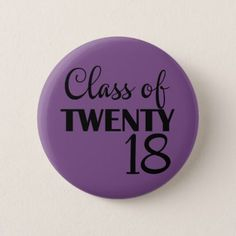 Purple Violet Class of 2018 Button - college graduation gift idea cyo custom customize personalize special