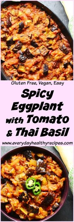 Spicy Eggplant with Tomato and Thai Basil Serve this gluten free, aromatic Spicy Eggplant with Tomato and Thai Basil with chunks of fresh crusty bread and enjoy with friends or family – it tastes great either hot and cold! #eggplant #aubergine #vegetarianrecipes #veganrecipes #dairyfree #glutenfree #easymeals #familydinner #healthyrecipes #lowcalorie #thaibasil #everydayhealthyrecipes