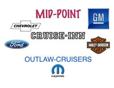 MID POINT OUTLAW-CRUISERS CRUISE INN  Olaw Cruisers STREET RODS AND SHOW CARS OF ALL KINDS GOOD FOOD, FRIENDS, FELLOWSHIP, MUSIC & INDOOR RESTROOMS...... 50/50 AND DOOR PRIZES AT EVERY EVENT~~Sunday May 11~~4-8~~MID POINT CHEVY hwy 220 JUST NORTH OF ROCKY MOUNT VA