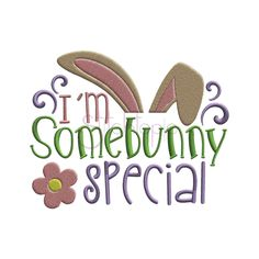 Easter I'm Somebunny Special Machine Embroidery Design by Stitchtopia. $2.50 Formats: dst exp hus jef pes sew shv vip vp3 xxx