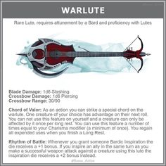 Rare Lute, requires attunement by a Bard and proficiency with Lutes Blade Damage: Slashing Crossbow Damage: Piercing Chord of Valor: As an action you can strike a special chord on the warlute. One creature of your choice has advantage on their next Dnd Dragons, Dungeons And Dragons 5e, Dungeons And Dragons Characters, Dungeons And Dragons Homebrew, Dnd Characters, Bard Instruments, Dnd Bard, Magia Elemental, Character Art