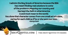 Enjoy these great Boy Scout Quotes. High Quotes, Daily Quotes, Campfire Quotes, Scout Quotes, Scouts Of America, Keep The Faith, Our Country, Jokes Quotes, Boy Scouts