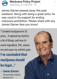 """JC NATURE """"I smoked marijuana for 50 years…It opened my mind to a lot of things, and now its active ingredient, THC, relaxes me and eases my arthritis pain. I've concluded that marijuana should be legal…"""" ~ James Garner Marijuana Facts, Medical Cannabis, Active Ingredient, Along The Way, Herbalism, The Cure, Smoke, James Gardner, Natural Medicine"""