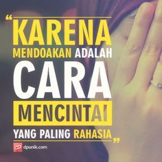 """""""because praying is the most secret way to love"""" Quotes Lucu, Cinta Quotes, Islamic Inspirational Quotes, Islamic Quotes, Islamic Art, Mood Quotes, Life Quotes, Islamic Messages, Quotes Indonesia"""