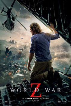World War Z: Unrated Version (2013). Awesome and having Brad pitt in it, made it perfect! :)