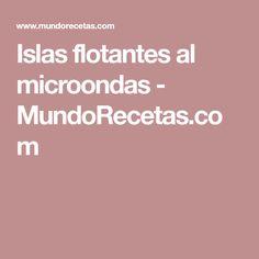 Islas flotantes al microondas - MundoRecetas.com